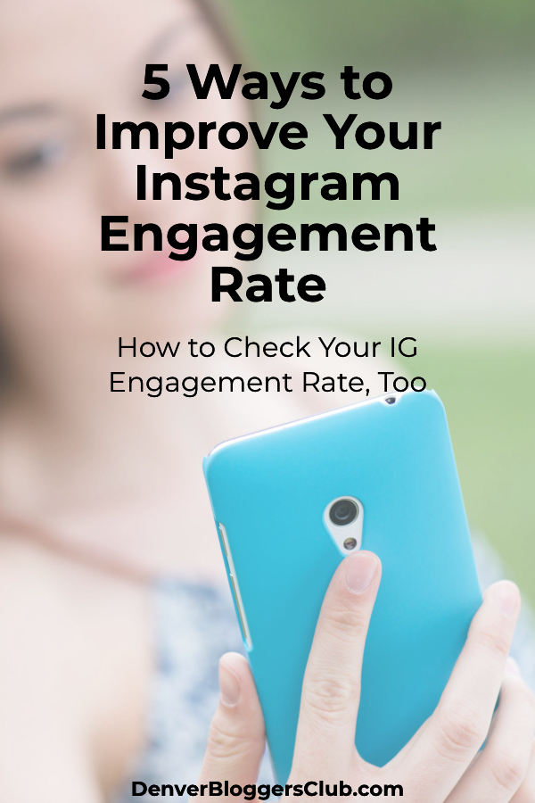 5 Ways to Improve Your Instagram Engagement Rate - Denver Bloggers Club